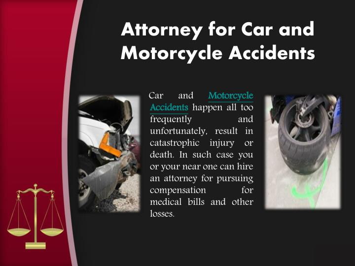 Attorney for Car and Motorcycle Accidents