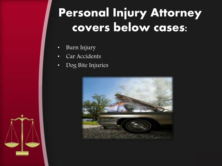 Personal injury attorney covers below cases