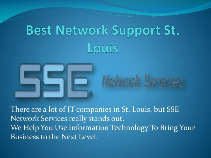 Best network support st louis