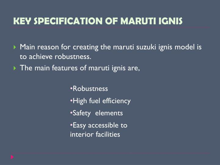 KEY SPECIFICATION OF MARUTI IGNIS