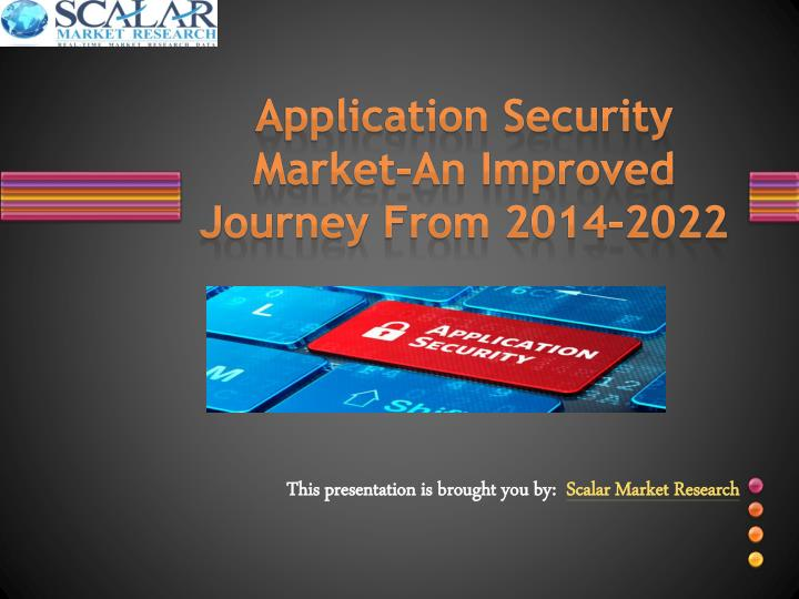 Application security market an improved j ourney f rom 2014 2022