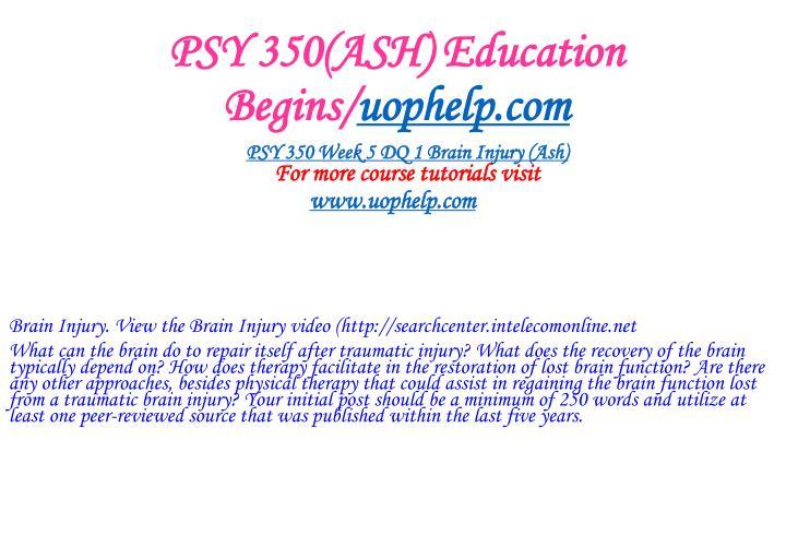 PSY 350(ASH) Education Begins/