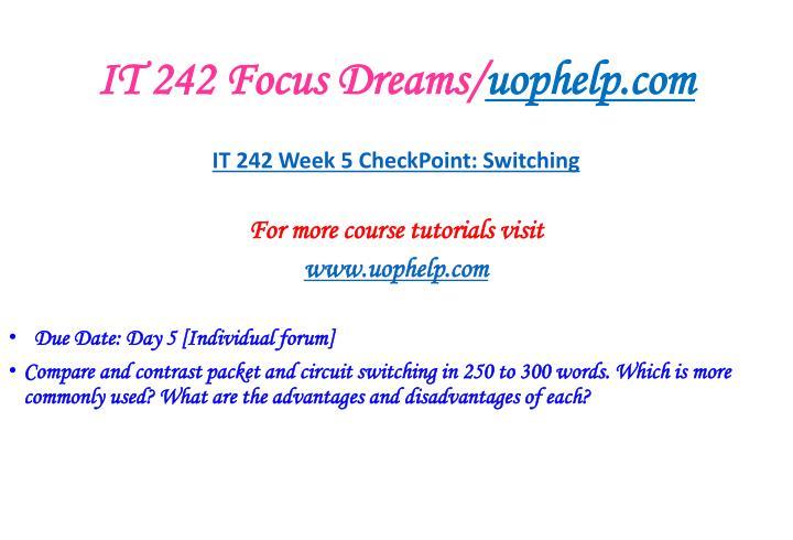 IT 242 Focus Dreams/