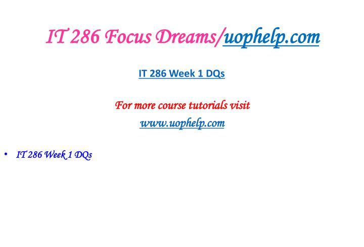 IT 286 Focus Dreams/