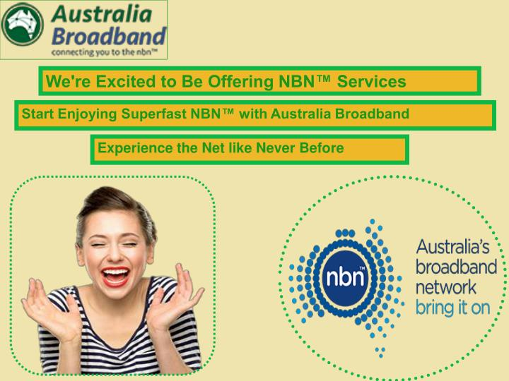 We're Excited to Be Offering NBN™ Services