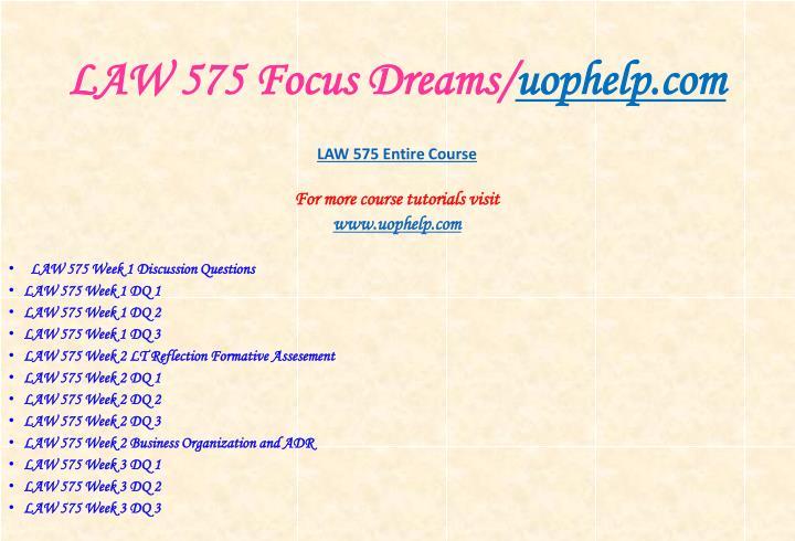 LAW 575 Focus Dreams/