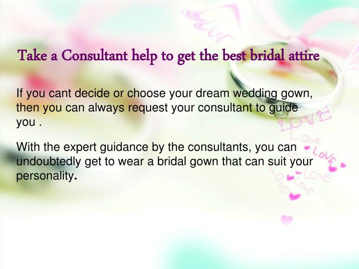 Take a Consultant help to get the best bridal attire