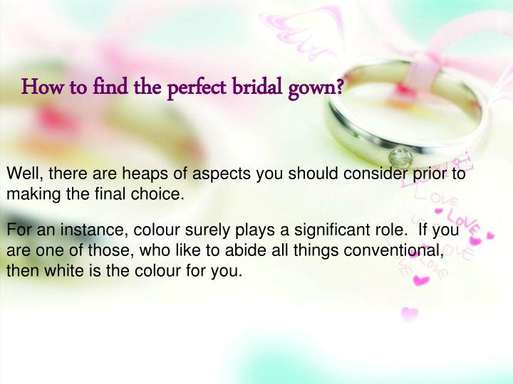 How to find the perfect bridal gown?