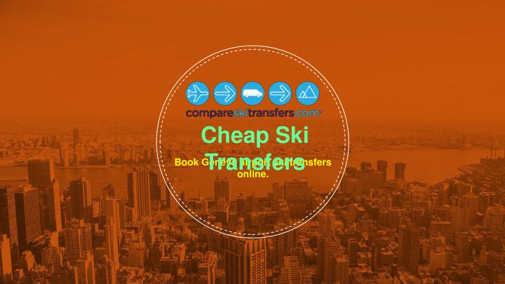 Cheap Ski Transfers
