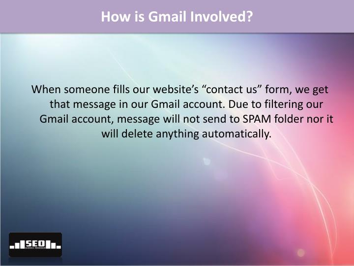 How is Gmail Involved?