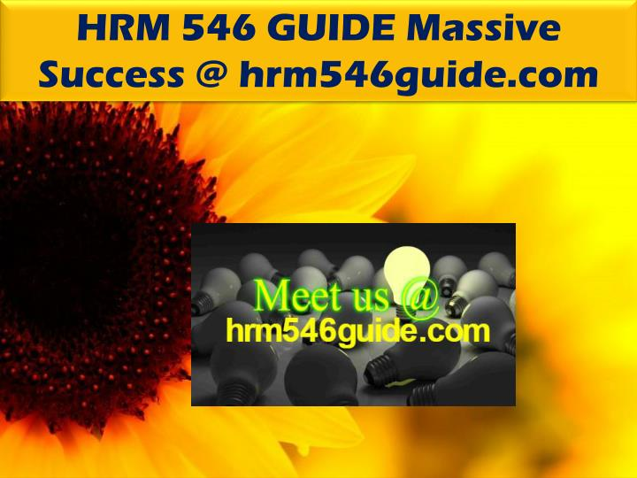 HRM 546 GUIDE Massive Success @ hrm546guide.com