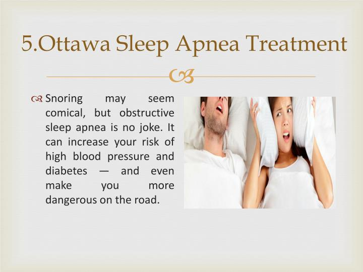 5.Ottawa Sleep Apnea Treatment