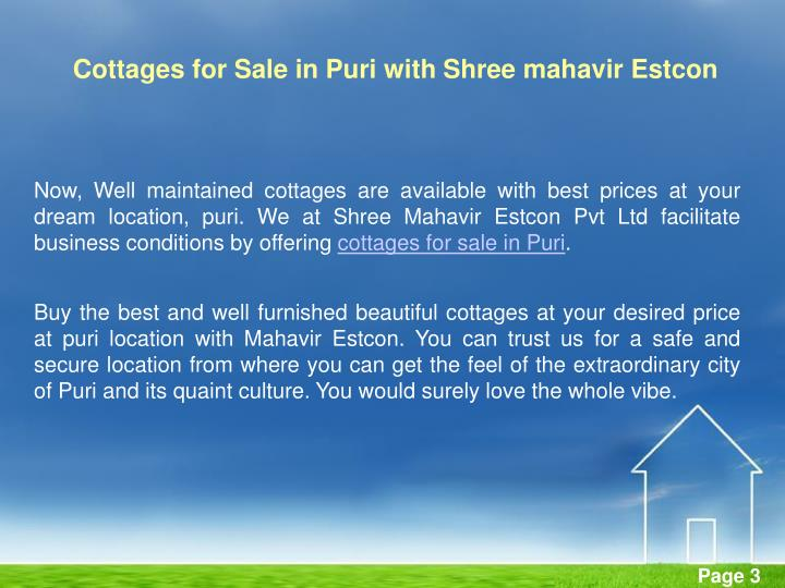 Now, Well maintained cottages are available with best prices at your dream location, puri. We at Shree Mahavir Estcon Pvt Ltd facilitate business conditions by offering