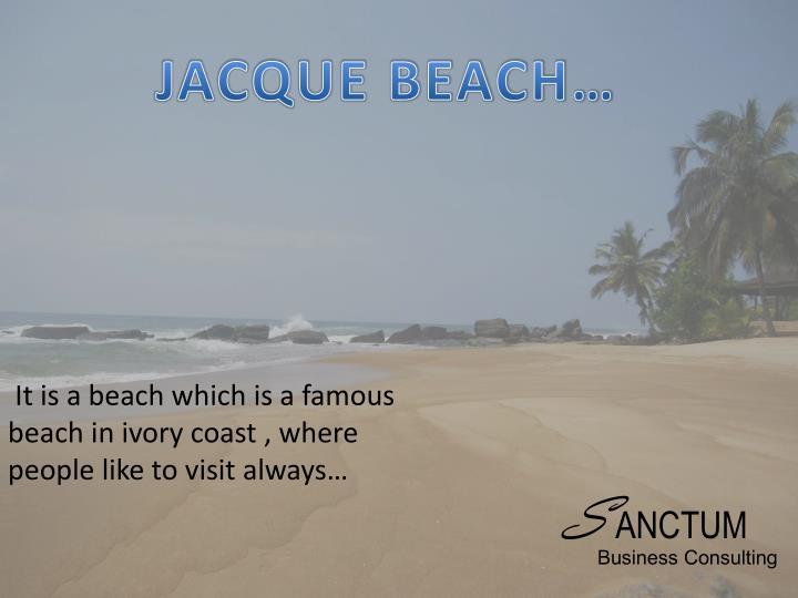 JACQUE BEACH…