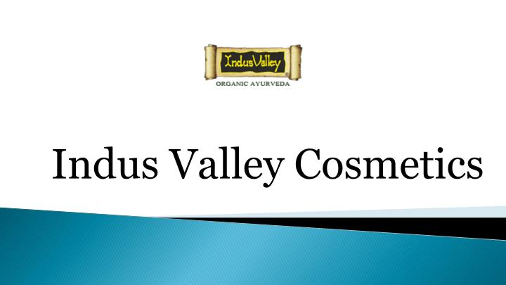 Indus valley cosmetics