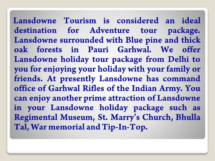 Lansdowne Tourism is considered an ideal destination for Adventure tour package. Lansdowne surrou...