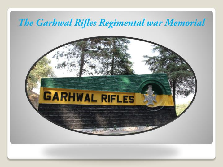 The Garhwal Rifles Regimental war Memorial