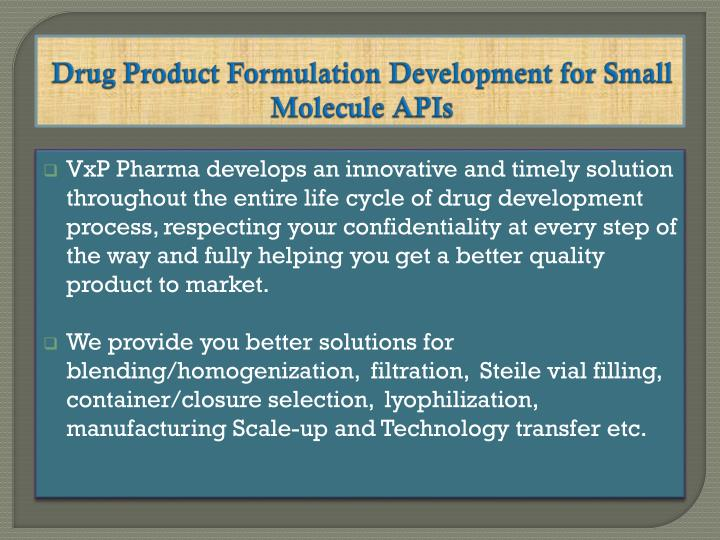 Drug Product Formulation Development for Small Molecule APIs