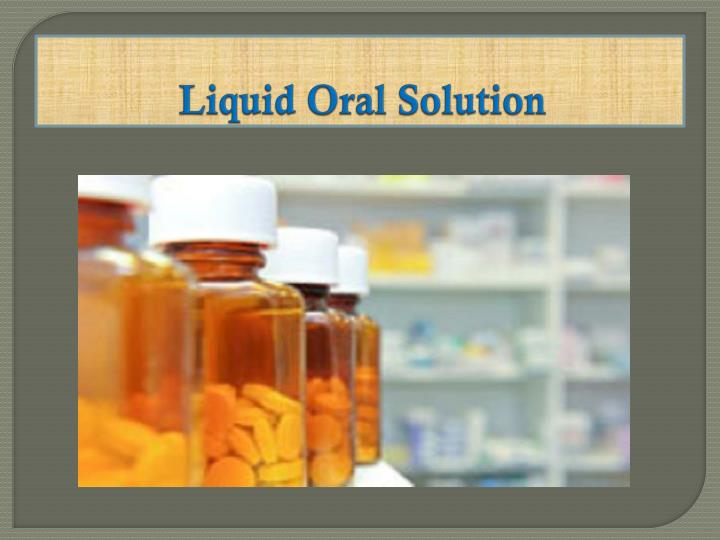 Liquid Oral Solution
