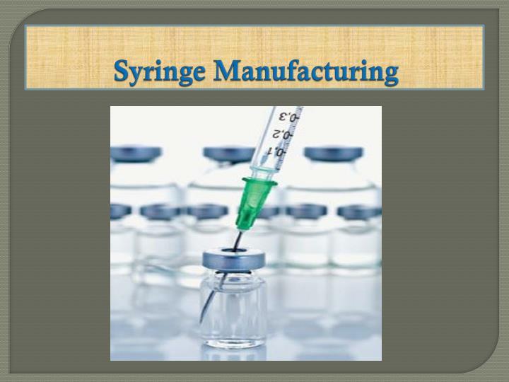 Syringe Manufacturing