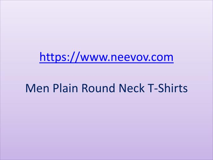 Https www neevov com men plain round neck t shirts