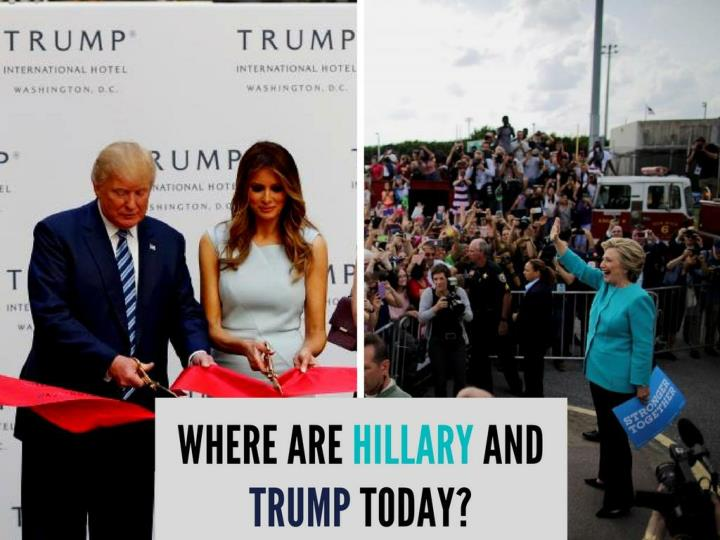 Where are hillary and trump today