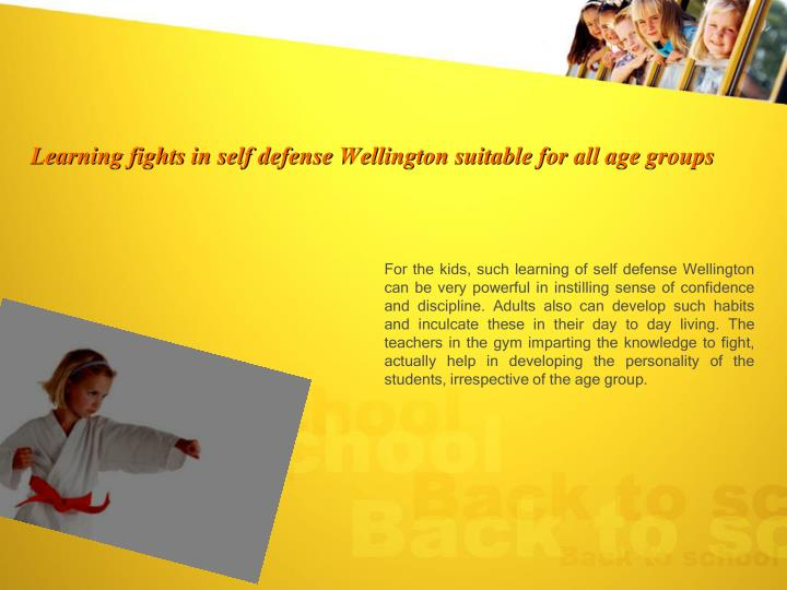 Learning fights in self defense wellington suitable for all age groups