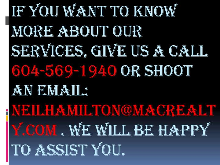 If you want to know more about our services, give us a call