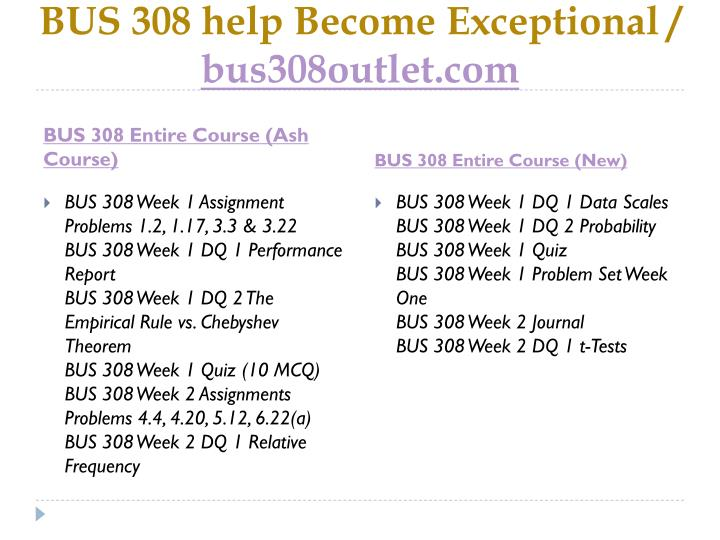 BUS 308 help Become Exceptional /