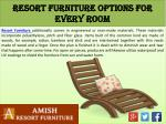 resort furniture options for every room1