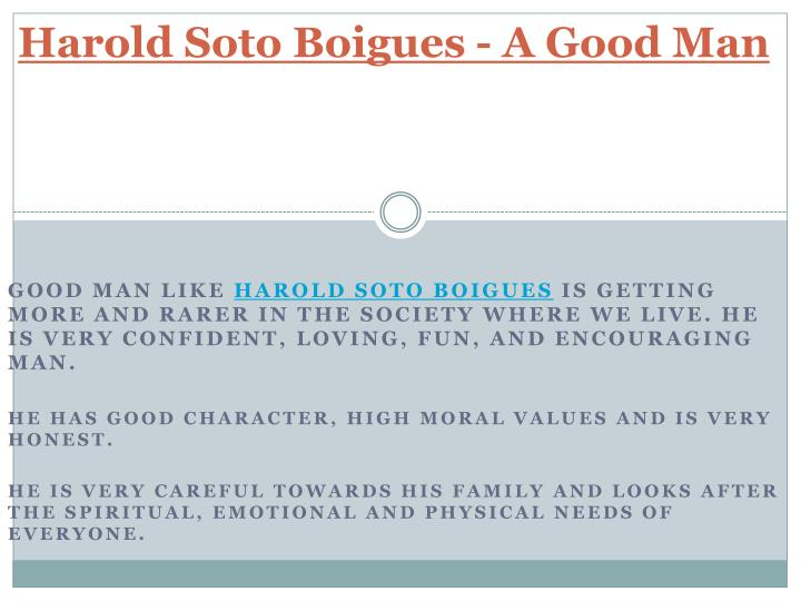 Harold soto boigues a good man