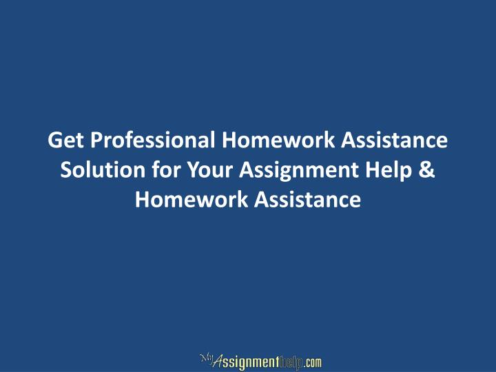 Get professional homework assistance solution for your assignment help homework assistance