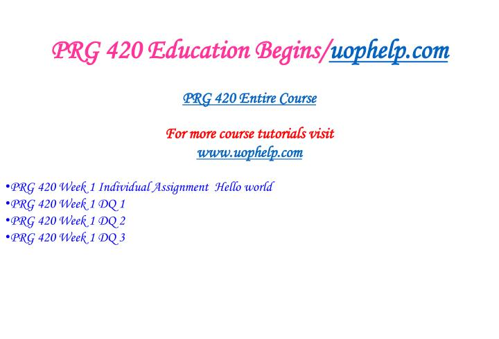 Prg 420 education begins uophelp com1