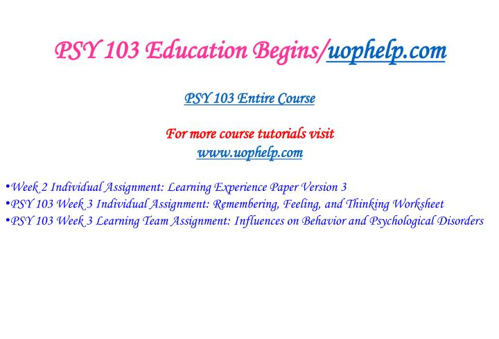 Psy 103 education begins uophelp com1