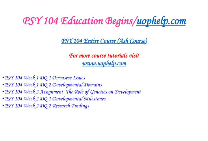 Psy 104 education begins uophelp com1