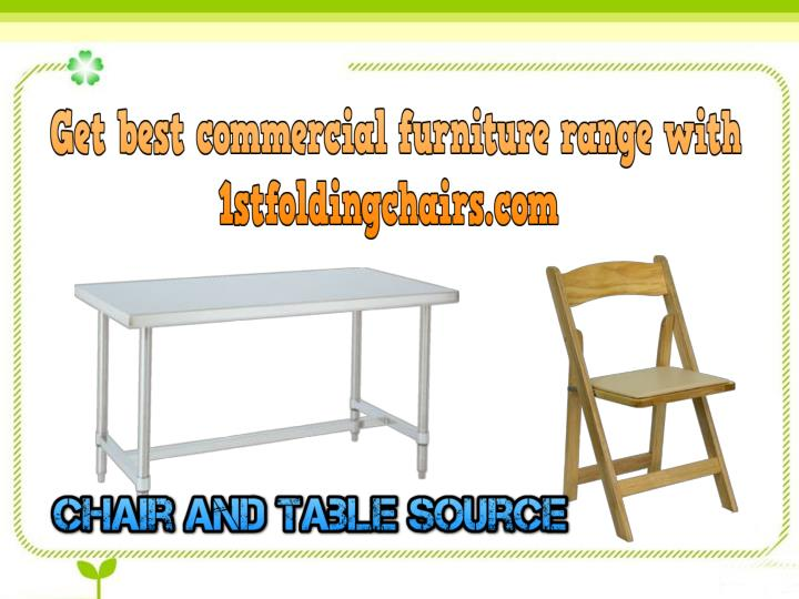 Get best commercial furniture range with 1stfoldingchairs com