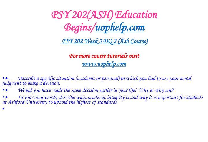 PSY 202(ASH) Education Begins/