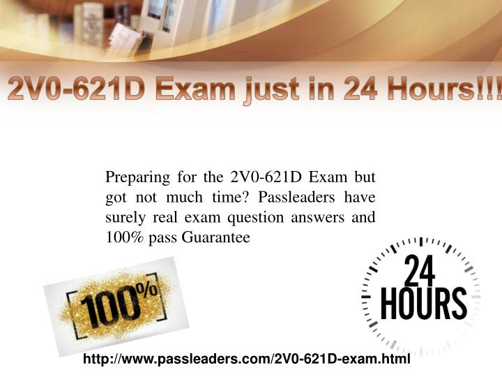 Preparing for the 2V0-621D Exam but got not much time? Passleaders have surely real exam question answers and 100% pass Guarantee