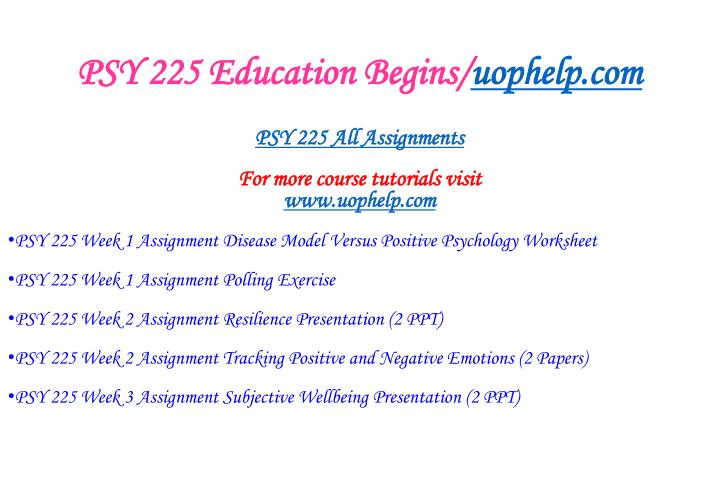 Psy 225 education begins uophelp com1