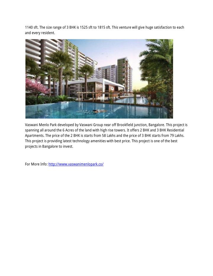 1140 sft. The size range of 3 BHK is 1525 sft to 1815 sft. This venture will give huge satisfaction ...