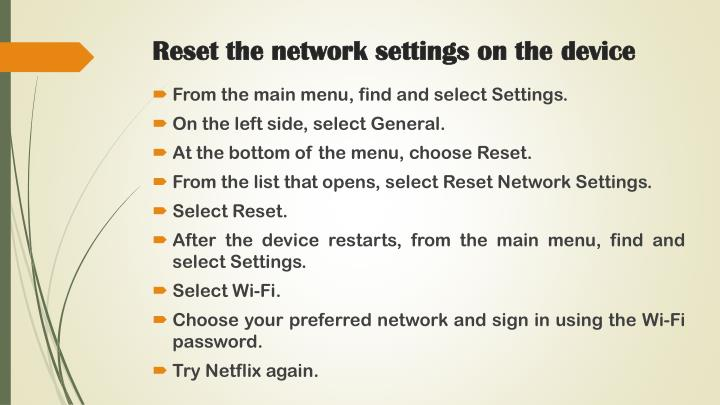 Reset the network settings on the
