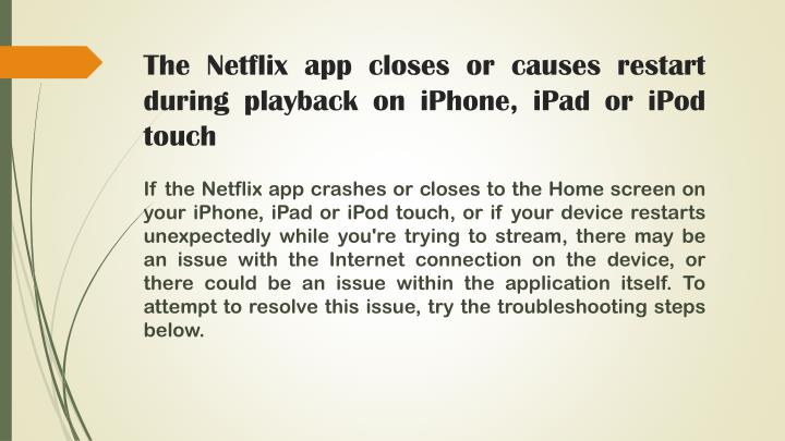 The netflix app closes or causes restart during playback on iphone ipad or ipod touch