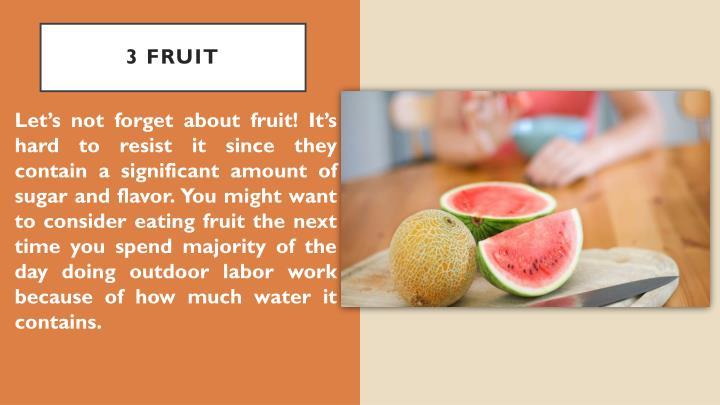 3 Fruit