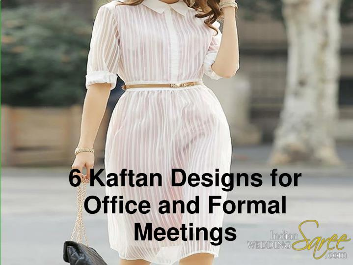 6 Kaftan Designs for Office and Formal Meetings