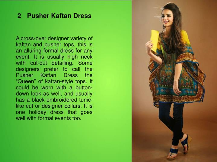 2	Pusher Kaftan Dress