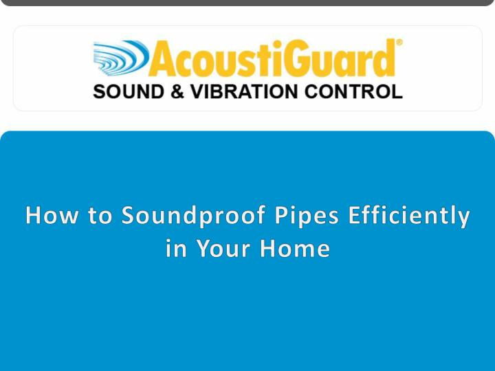 How to soundproof pipes efficiently in your home 7430901