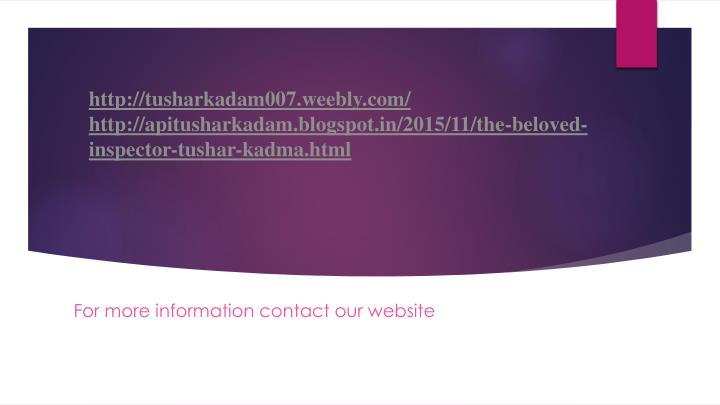 http://tusharkadam007.weebly.com