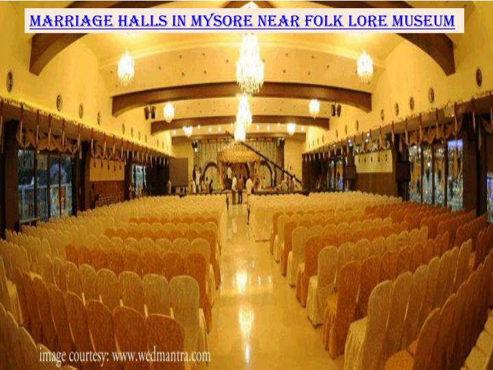 Marriage halls in Mysore near Folk Lore Museum