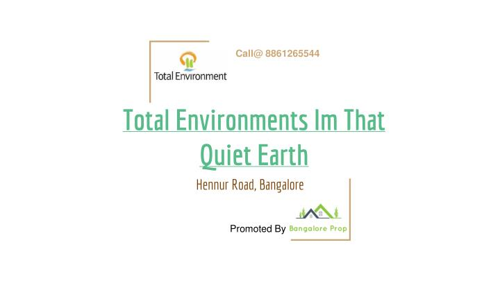 Total environments im that quiet earth