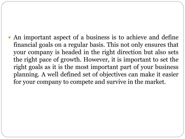 An important aspect of a business is to achieve and define financial goals on a regular basis. This ...